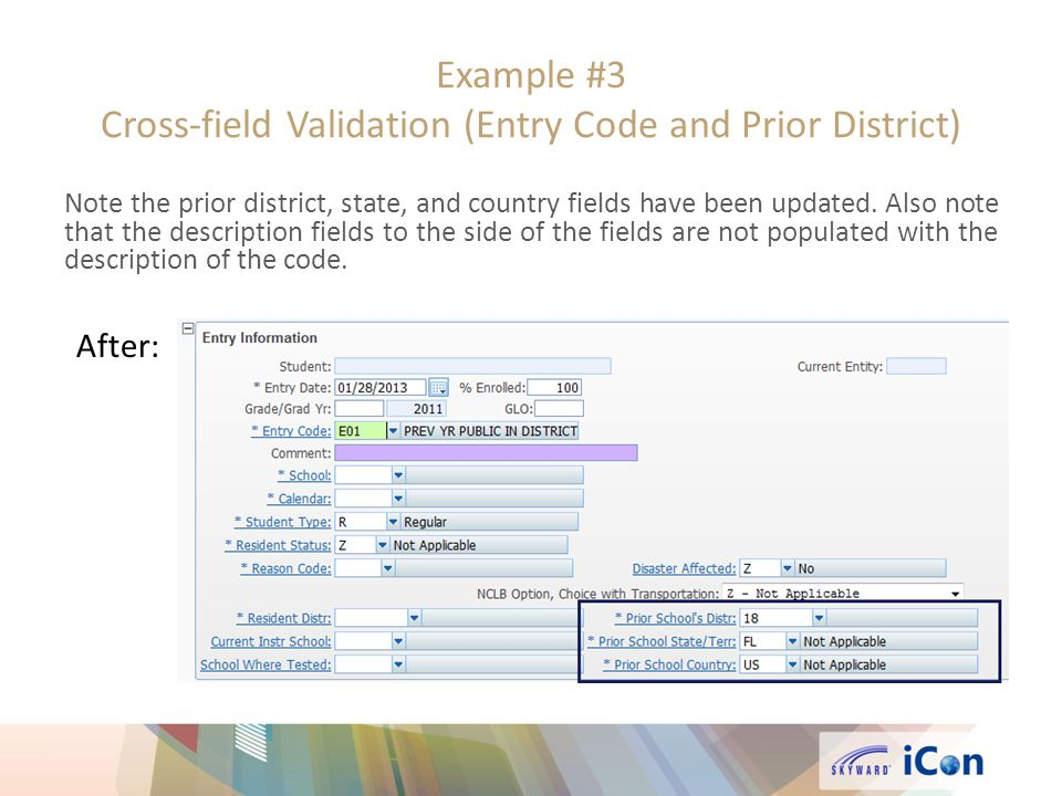 Example #3 Cross-field Validation (Entry Code and Prior District) Note the prior district, state, and country fields have been updated.