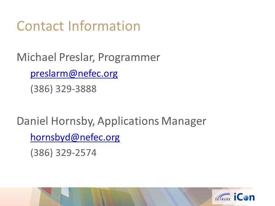 Contact Information Michael Preslar, Programmer preslarm@nefec.org (386) 329-3888 Daniel Hornsby, Applications Manager hornsbyd@nefec.org (386) 329-25