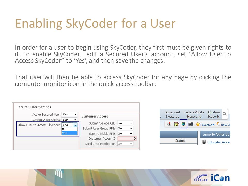 Enabling SkyCoder for a User In order for a user to begin using SkyCoder, they first must be given rights to it.