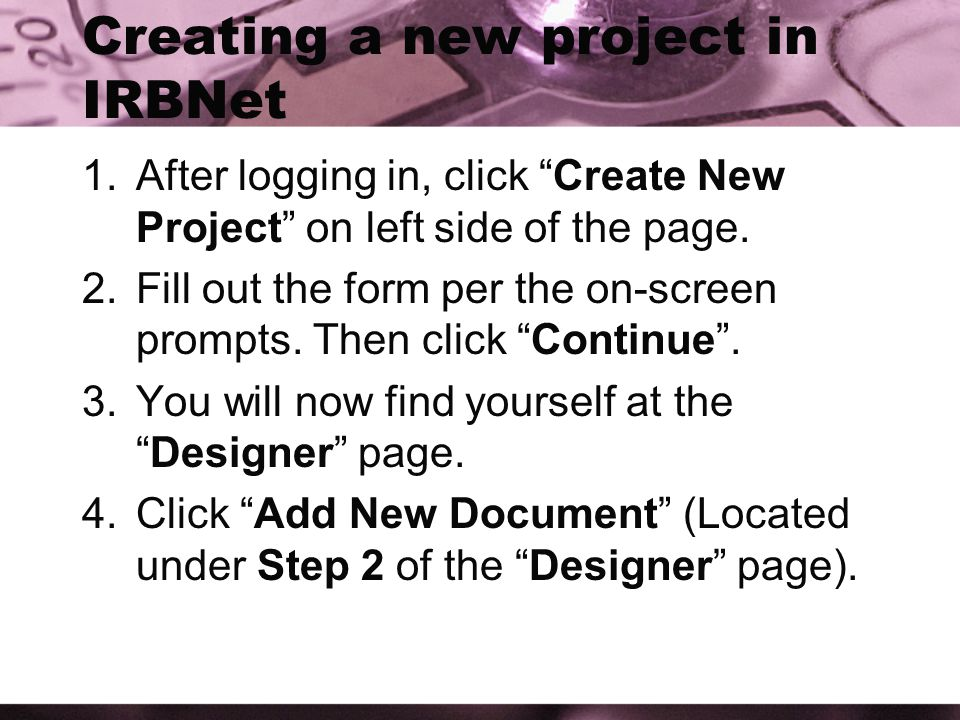 Creating a new project in IRBNet 1.After logging in, click Create New Project on left side of the page.