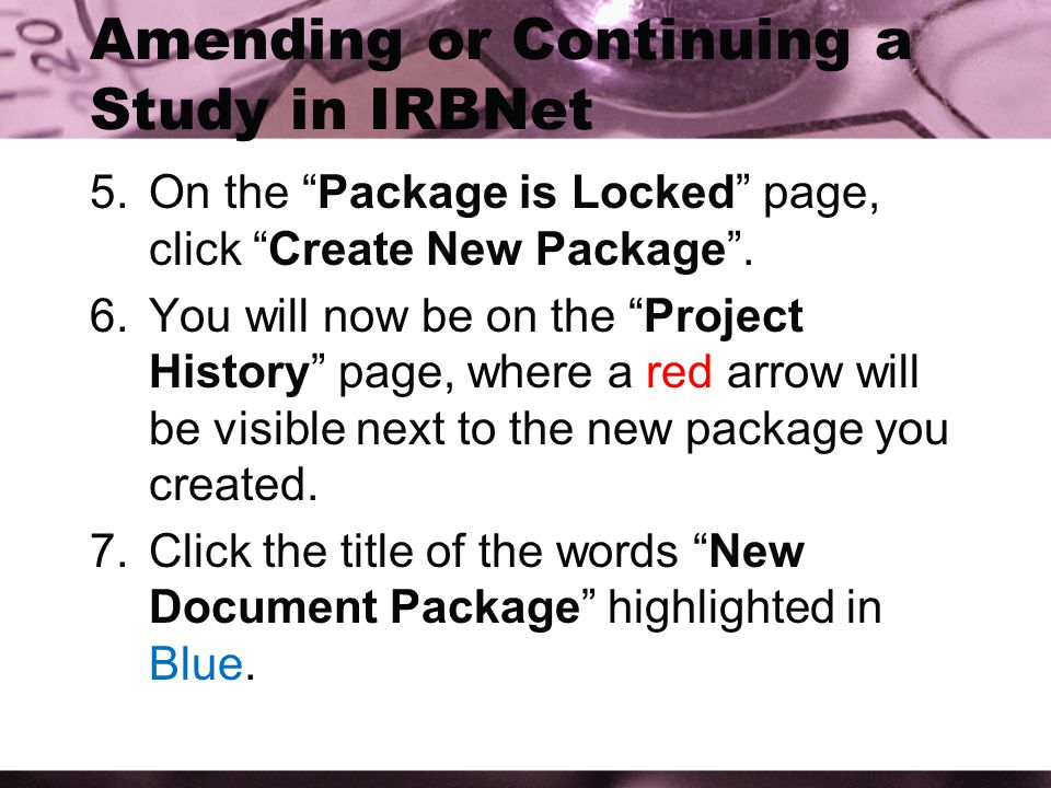 Amending or Continuing a Study in IRBNet 5.On the Package is Locked page, click Create New Package .