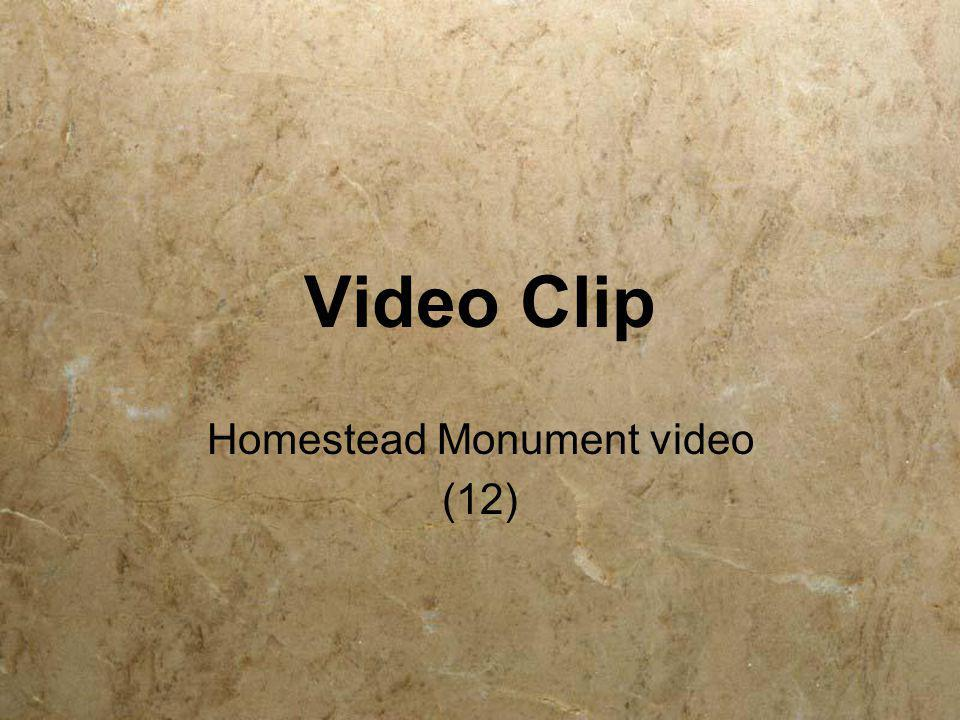 Video Clip Homestead Monument video (12)