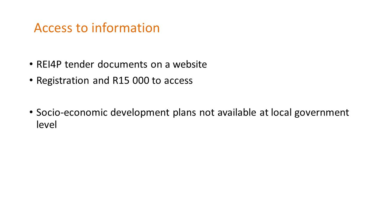 Access to information REI4P tender documents on a website Registration and R15 000 to access Socio-economic development plans not available at local government level