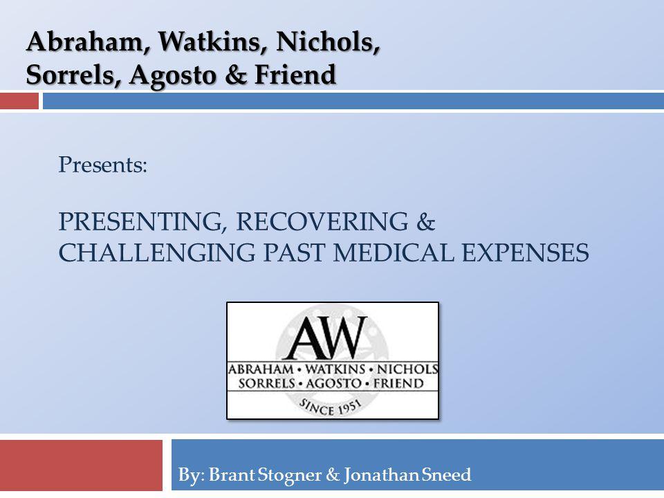 By: Brant Stogner & Jonathan Sneed Abraham, Watkins, Nichols, Sorrels, Agosto & Friend