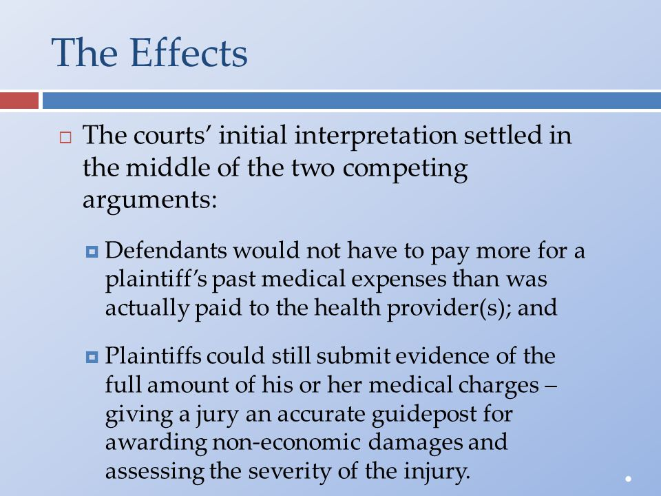 The Effects  The courts' initial interpretation settled inthe middle of the two competingarguments:  Defendants would not have to pay more for aplai
