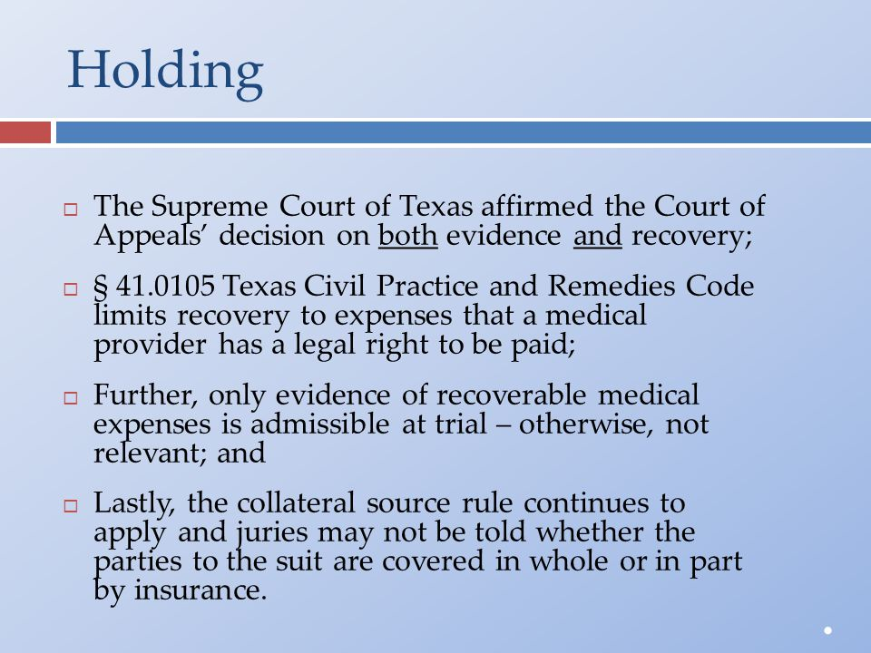 Holding  The Supreme Court of Texas affirmed the Court ofAppeals' decision on both evidence and recovery;  § 41.0105 Texas Civil Practice and Remedi