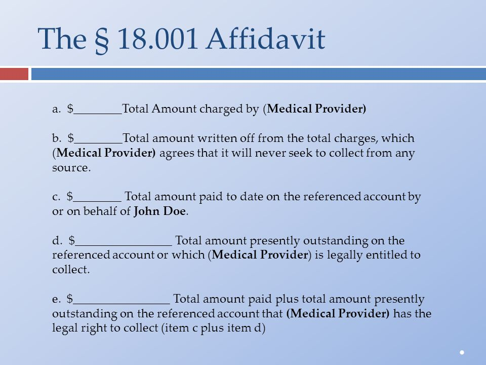 The § 18.001 Affidavit a. $________Total Amount charged by (Medical Provider) b. $________Total amount written off from the total charges, which (Medi