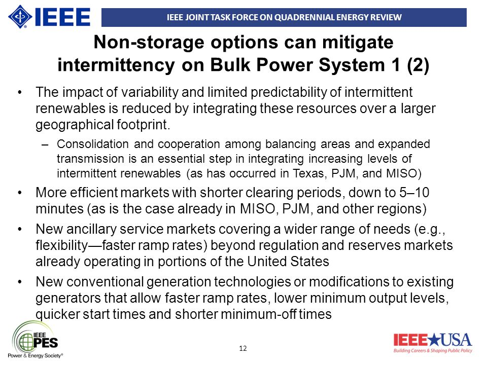 IEEE JOINT TASK FORCE ON QUADRENNIAL ENERGY REVIEW 12 Non-storage options can mitigate intermittency on Bulk Power System 1 (2) The impact of variabil