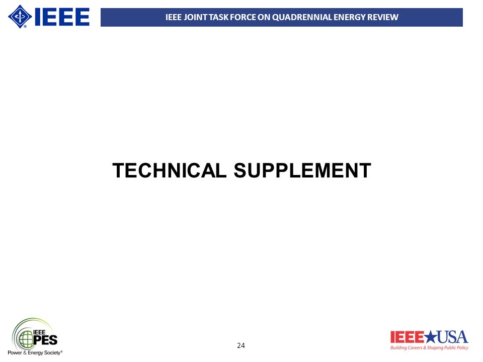 IEEE JOINT TASK FORCE ON QUADRENNIAL ENERGY REVIEW 24 TECHNICAL SUPPLEMENT