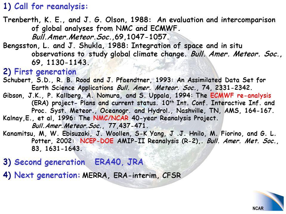 1) Call for reanalysis: Trenberth, K. E., and J. G.