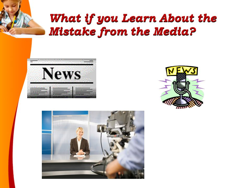 What if you Learn About the Mistake from the Media