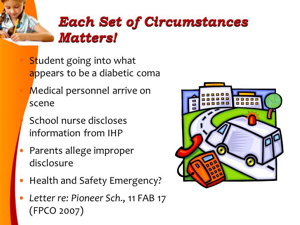 Each Set of Circumstances Matters.