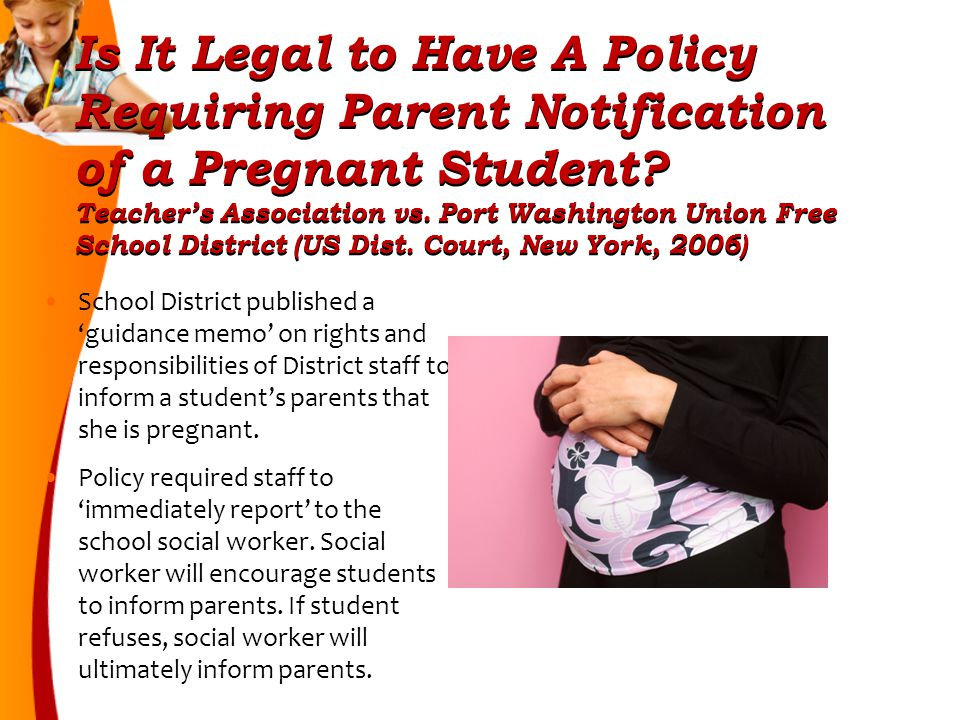 Is It Legal to Have A Policy Requiring Parent Notification of a Pregnant Student.