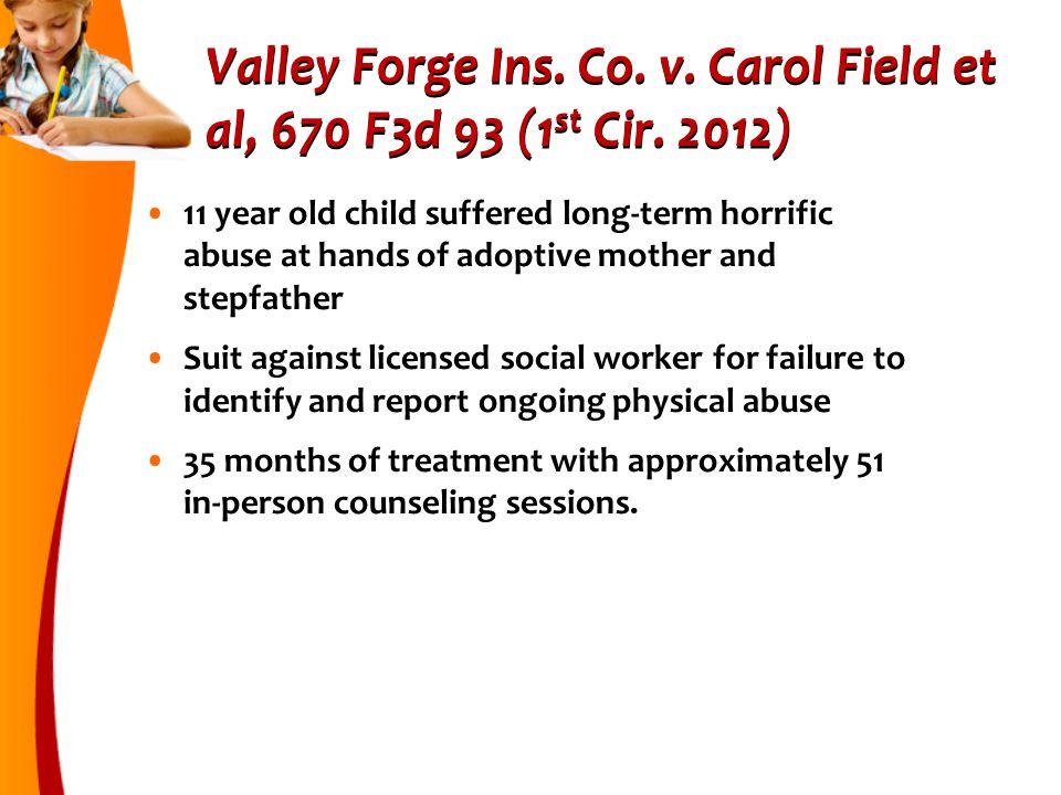 Valley Forge Ins.Co. v. Carol Field et al, 670 F3d 93 (1 st Cir.