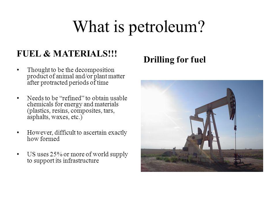 What is petroleum.FUEL & MATERIALS!!.