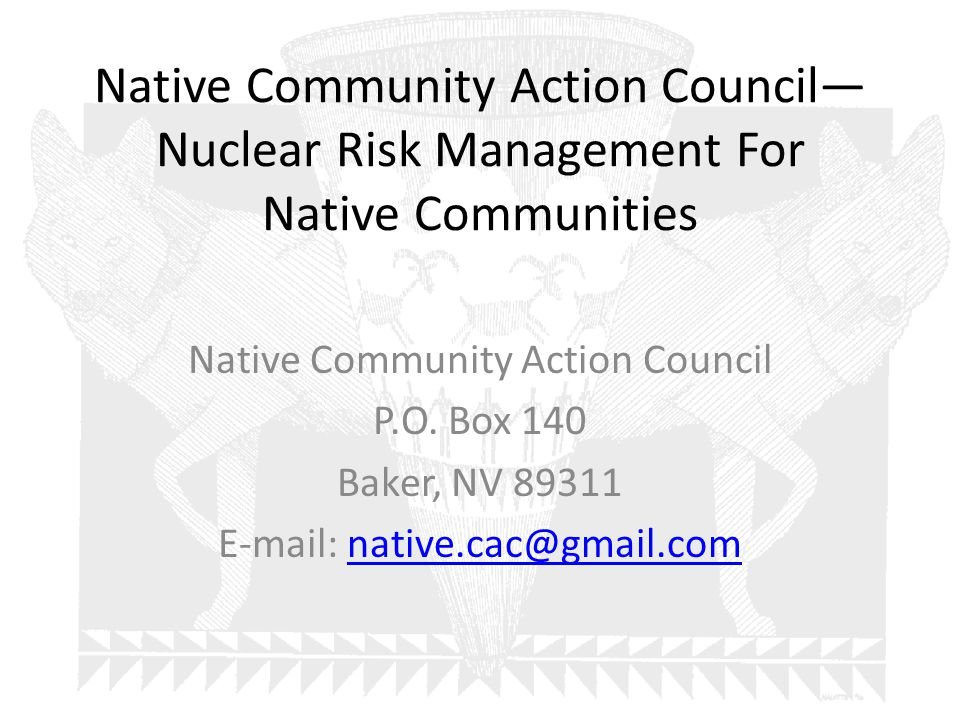Native Community Action Council— Nuclear Risk Management For Native Communities Native Community Action Council P.O.