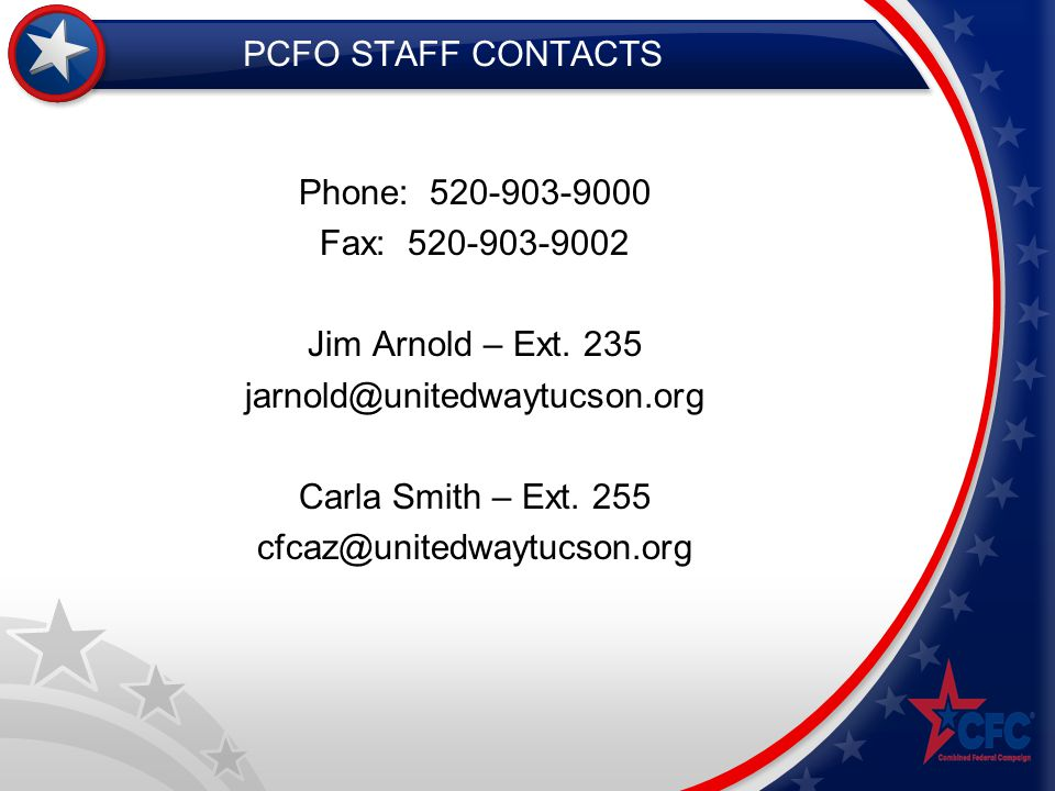 PCFO STAFF CONTACTS Phone: 520-903-9000 Fax: 520-903-9002 Jim Arnold – Ext.