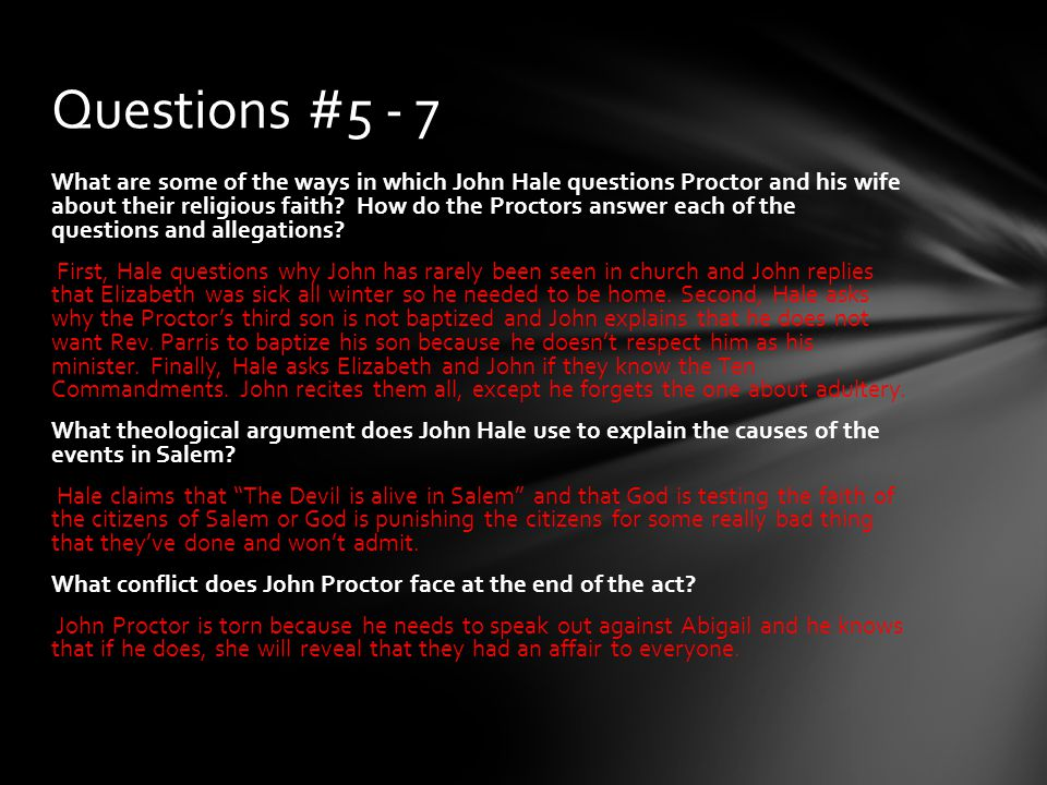 What are some of the ways in which John Hale questions Proctor and his wife about their religious faith? How do the Proctors answer each of the questi