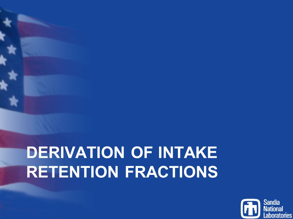 DERIVATION OF INTAKE RETENTION FRACTIONS