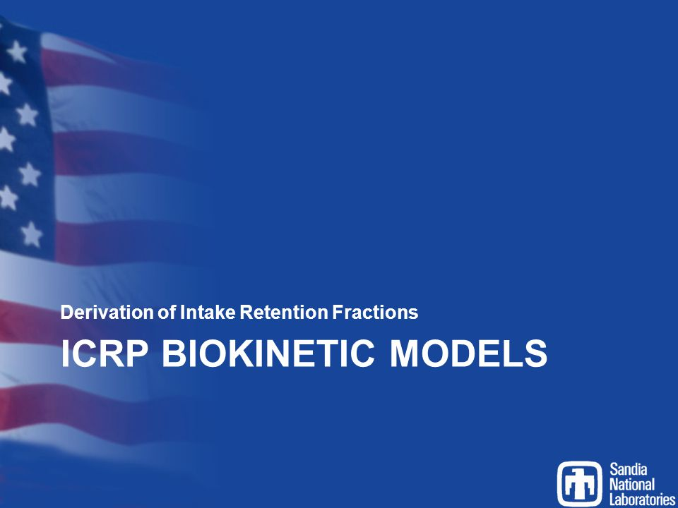ICRP BIOKINETIC MODELS Derivation of Intake Retention Fractions