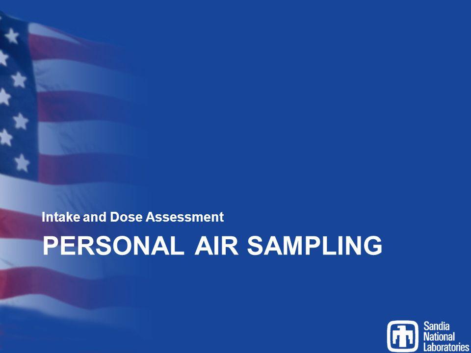 PERSONAL AIR SAMPLING Intake and Dose Assessment