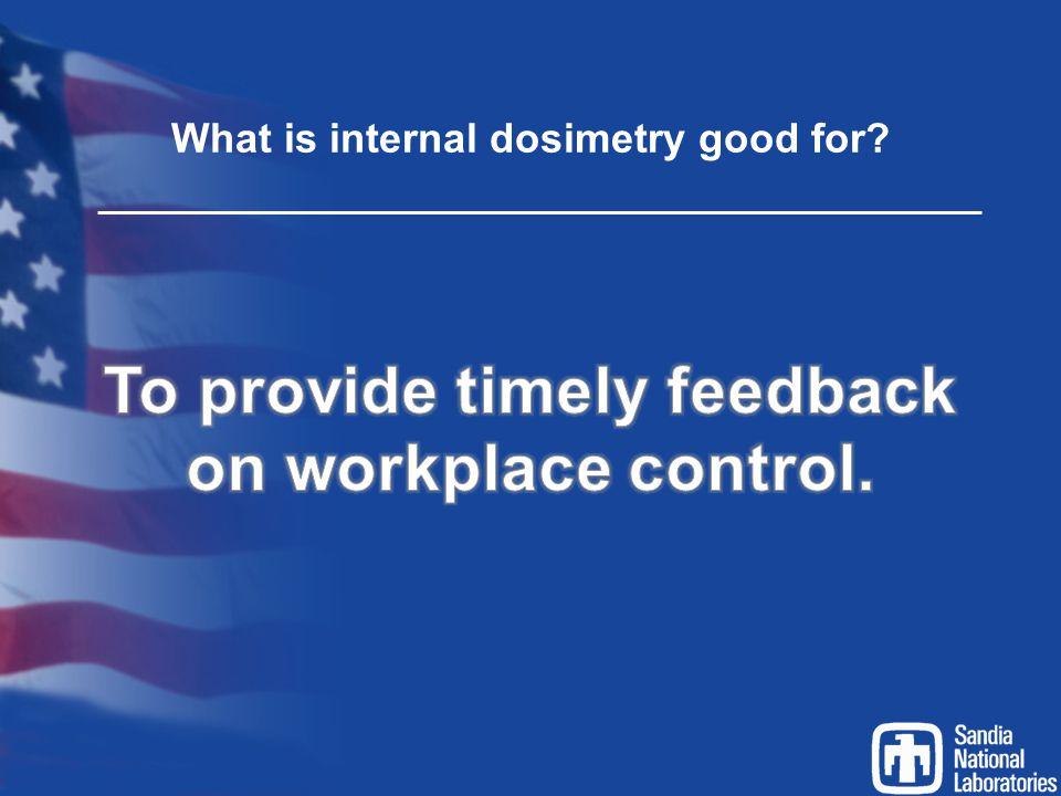 What is internal dosimetry good for?