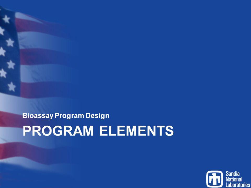 PROGRAM ELEMENTS Bioassay Program Design