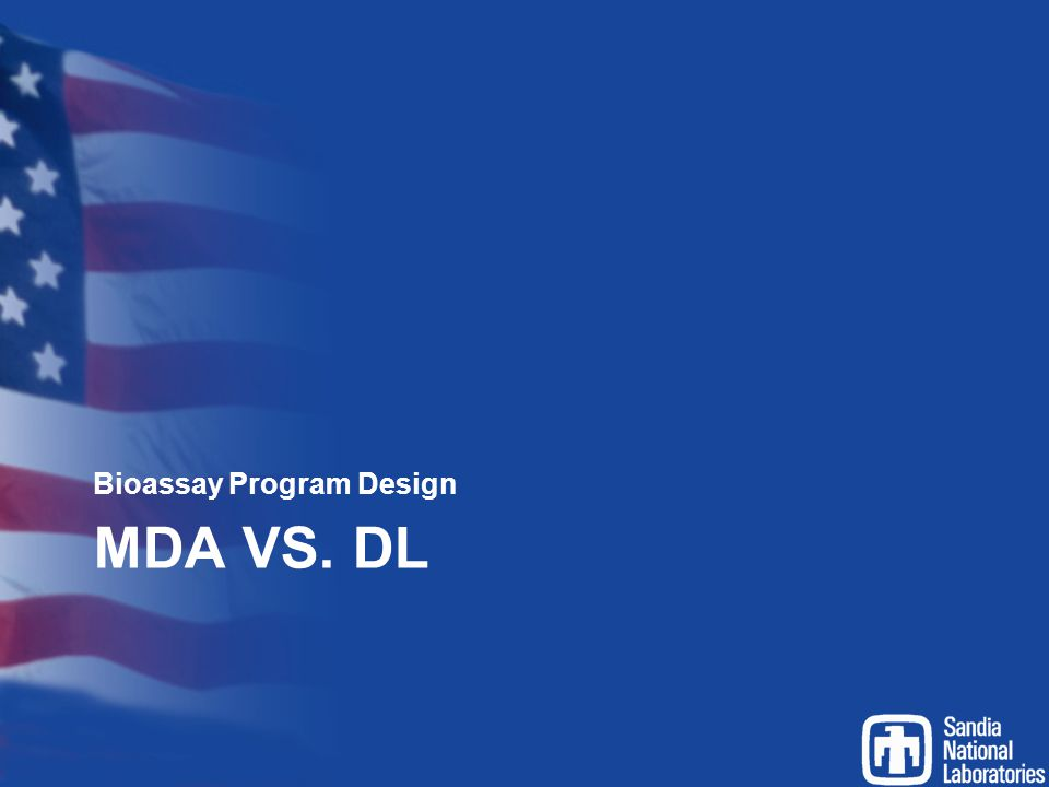 MDA VS. DL Bioassay Program Design