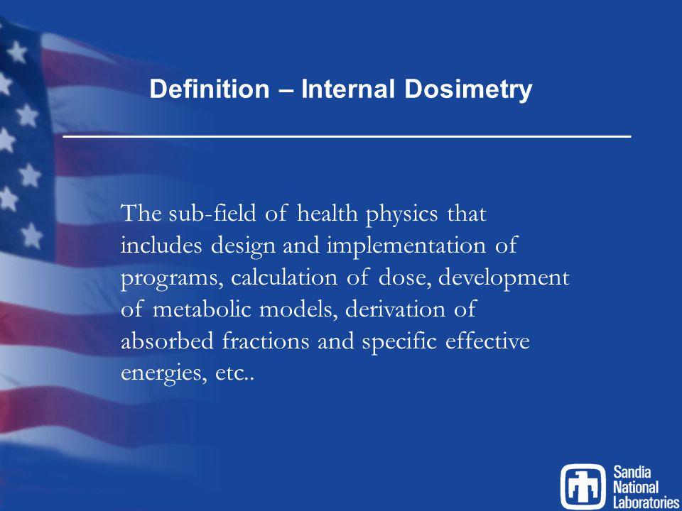 HPS N13 Standards Design of internal dosimetry programs – N13.39 Radiobioassay performance – N13.30 BOMAB specifications – N13.35 Radionuclide-specific standards: -Tritium – N13.14 -Uranium – N13.22 -Fission/Activation products – N13.42 -Plutonium – (N13.25)