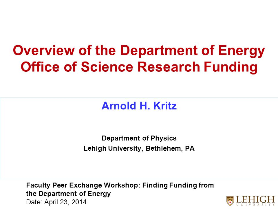 Overview of the Department of Energy Office of Science Research Funding Arnold H.