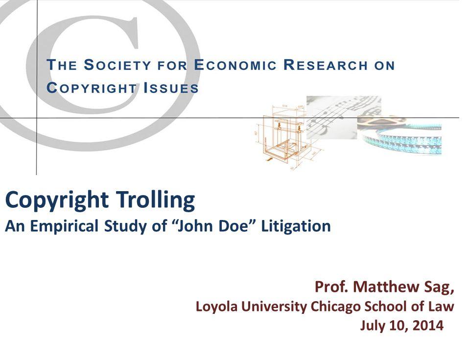 Copyright Trolling An Empirical Study of John Doe Litigation Prof.