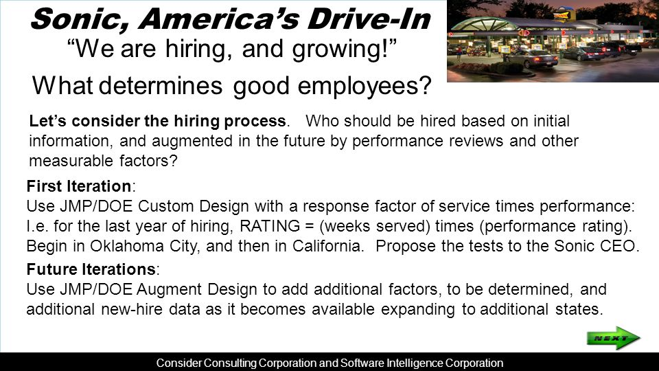 Sonic, America's Drive-In We are hiring, and growing! What determines good employees.
