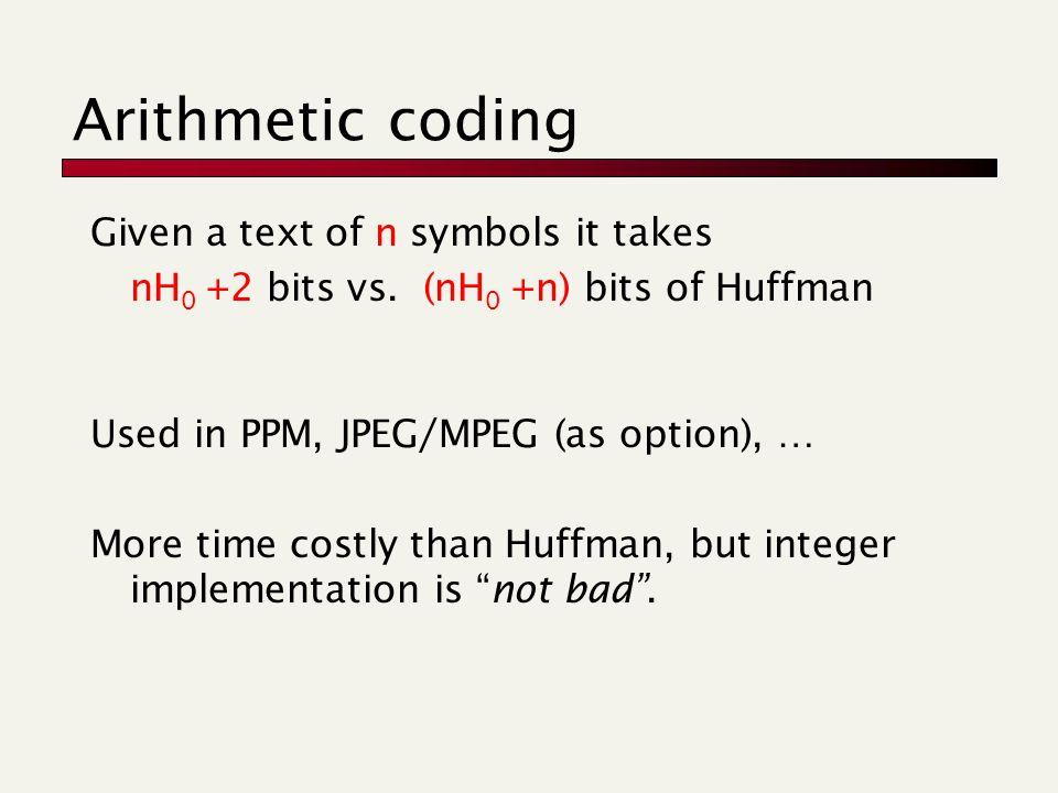 code for integer encoding x > 0 and Length =  log 2 x  +1 e.g., 9 represented as.