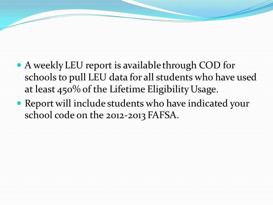Prior to June, 2012 No indication on ISIR record of Pell LEU Student received an e-mail from DOE informing them of the LEU