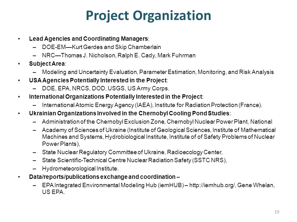 Project Organization Lead Agencies and Coordinating Managers: –DOE-EM—Kurt Gerdes and Skip Chamberlain –NRC—Thomas J. Nicholson, Ralph E. Cady, Mark F