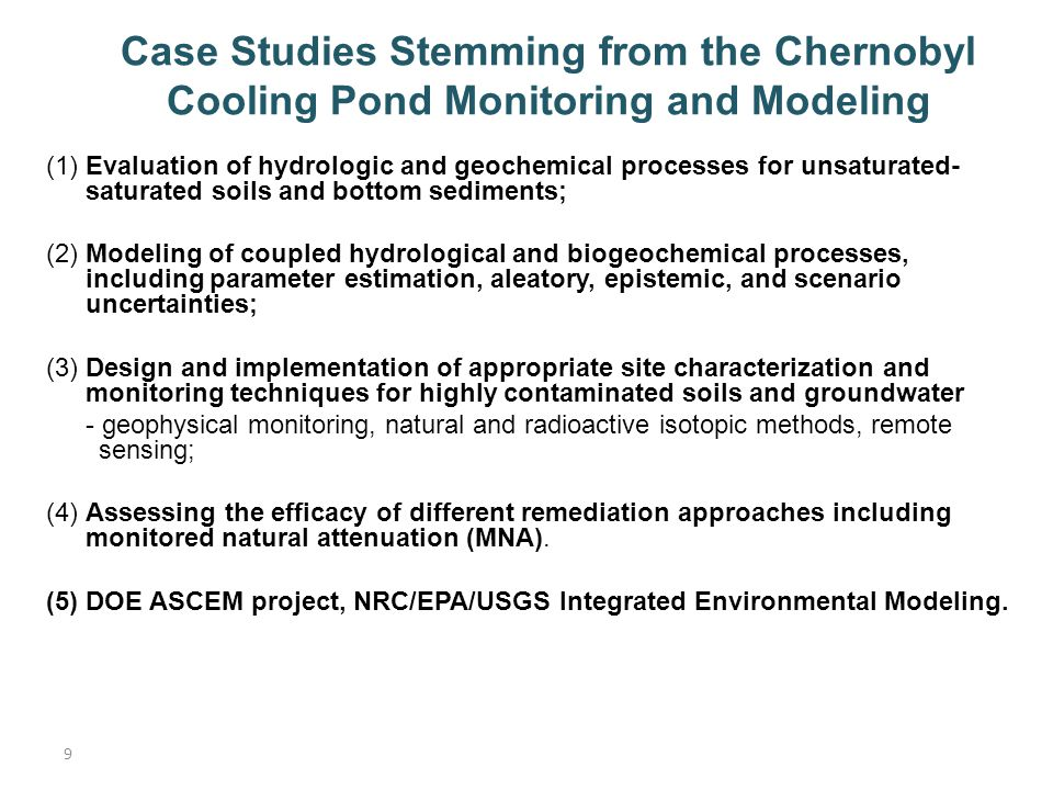 9 Case Studies Stemming from the Chernobyl Cooling Pond Monitoring and Modeling (1) Evaluation of hydrologic and geochemical processes for unsaturated