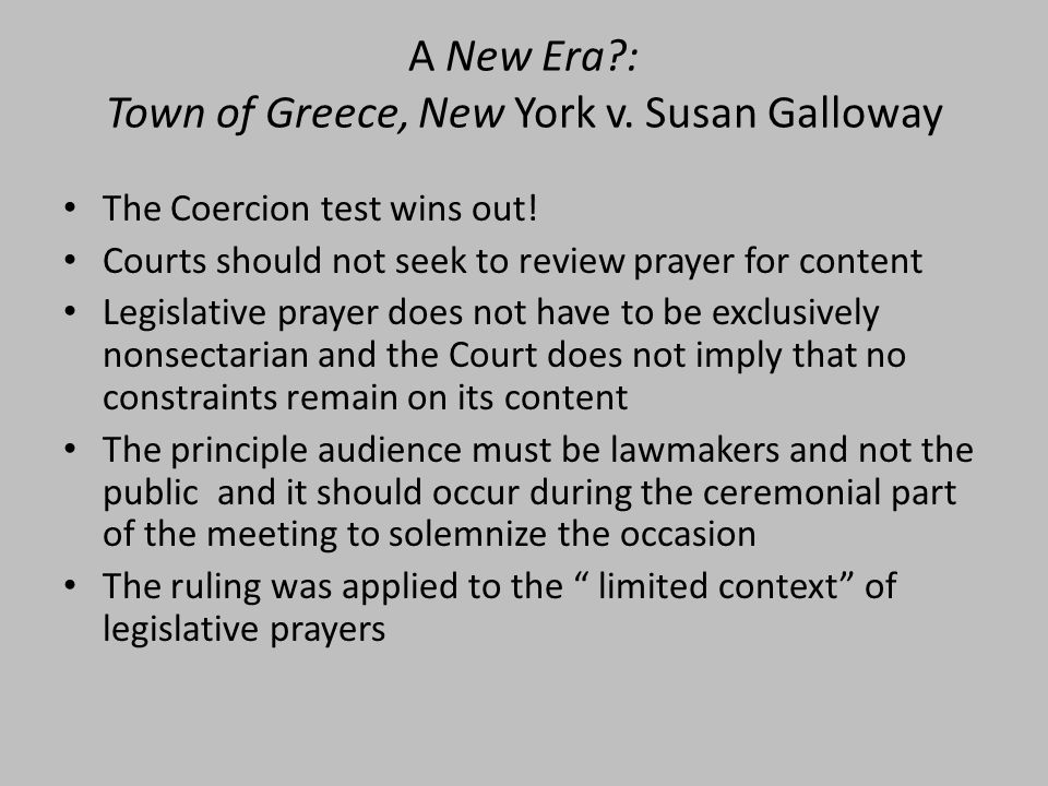 A New Era : Town of Greece, New York v. Susan Galloway The Coercion test wins out.