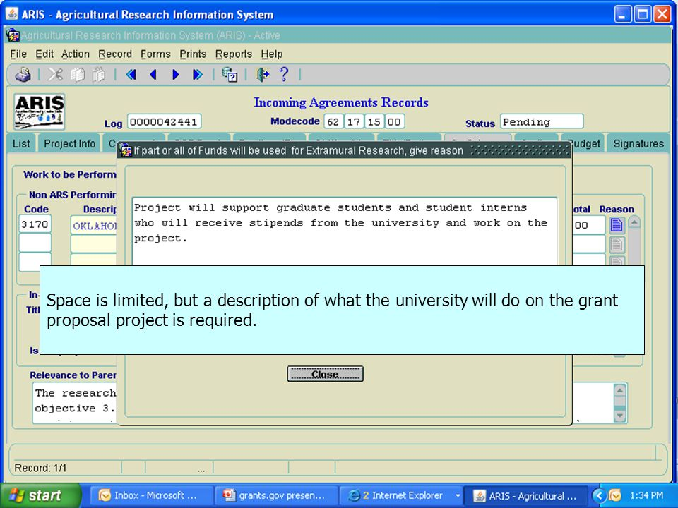 Space is limited, but a description of what the university will do on the grant proposal project is required.