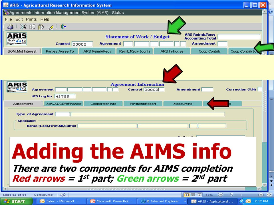 Adding the AIMS info There are two components for AIMS completion Red arrows = 1 st part; Green arrows = 2 nd part