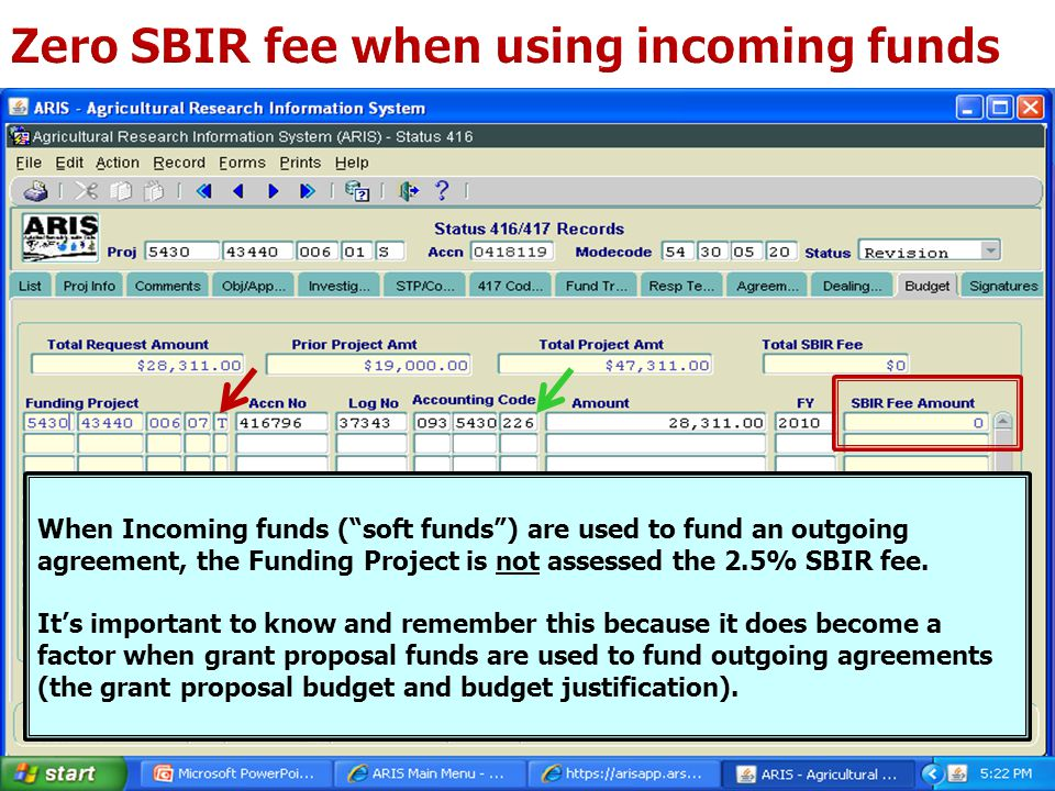When Incoming funds ( soft funds ) are used to fund an outgoing agreement, the Funding Project is not assessed the 2.5% SBIR fee.
