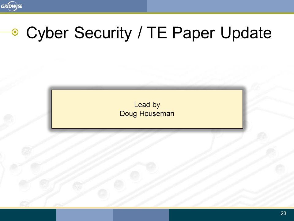 23 Lead by Doug Houseman Cyber Security / TE Paper Update