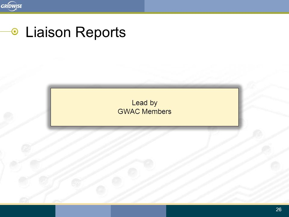 26 Lead by GWAC Members Liaison Reports