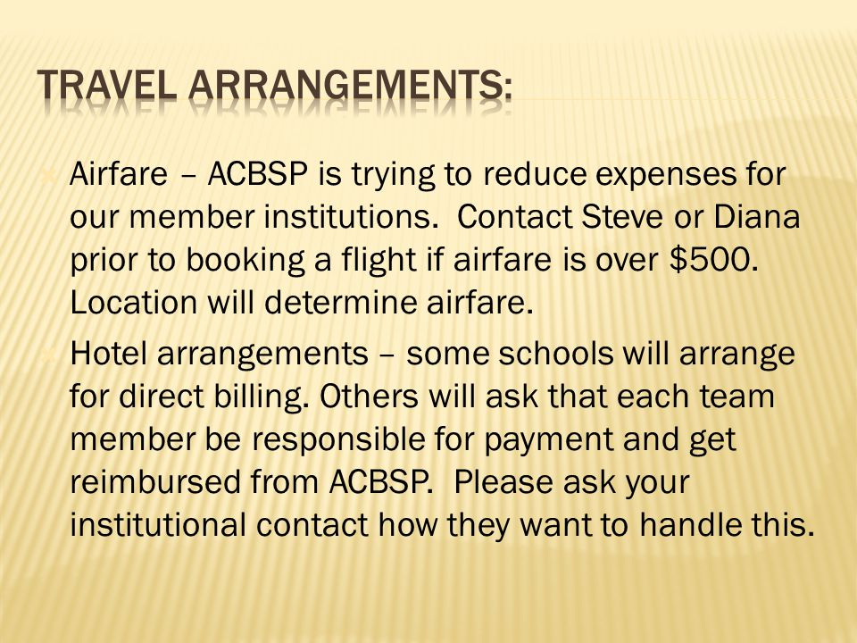  Airfare – ACBSP is trying to reduce expenses for our member institutions.