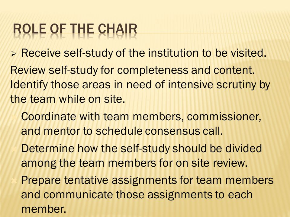  Receive self-study of the institution to be visited.