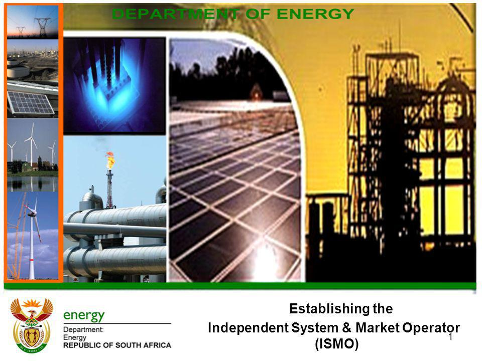 1 Establishing the Independent System & Market Operator (ISMO)