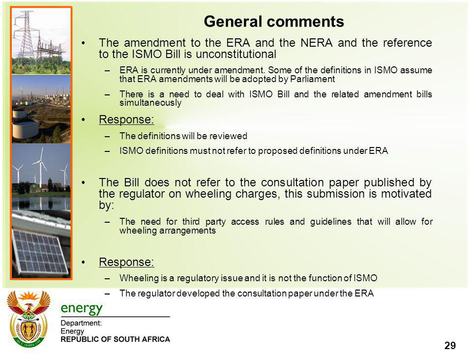 29 General comments The amendment to the ERA and the NERA and the reference to the ISMO Bill is unconstitutional –ERA is currently under amendment. So
