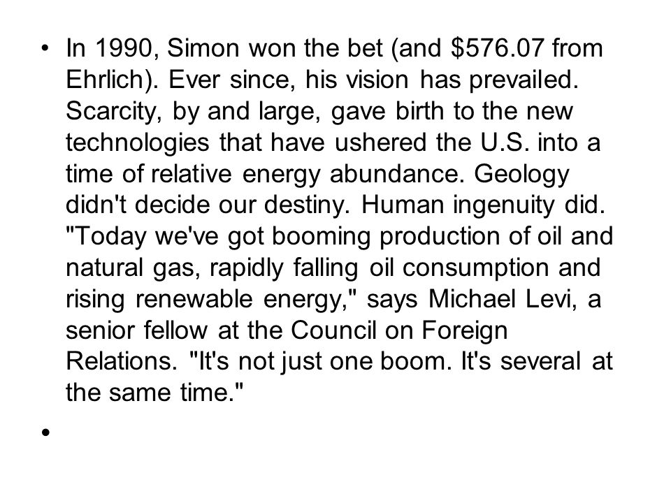 In 1990, Simon won the bet (and $576.07 from Ehrlich).