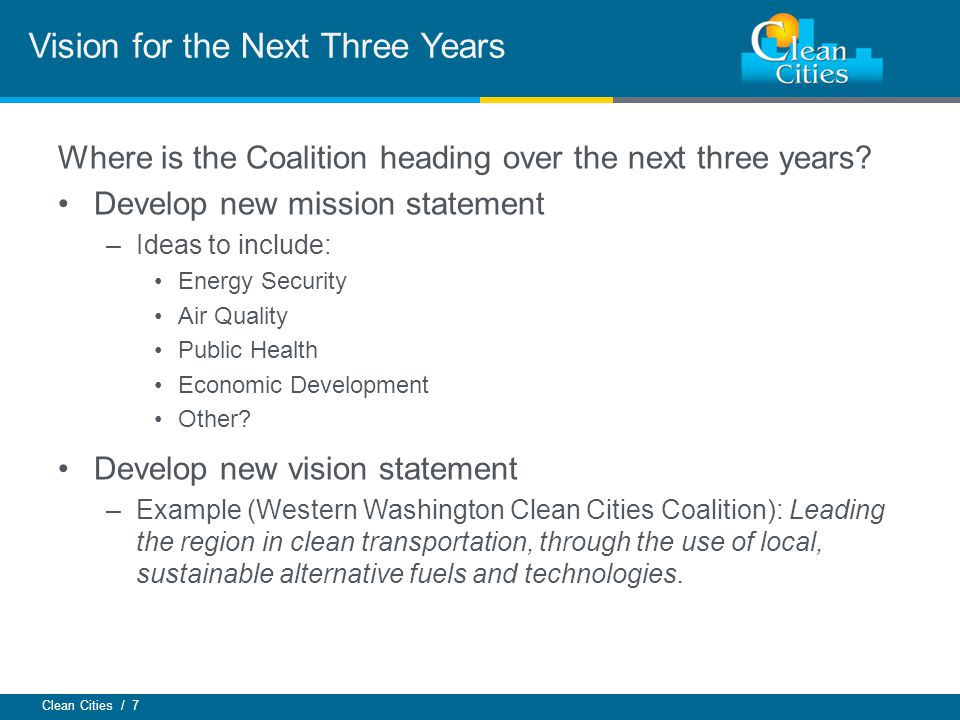Clean Cities / 7 Where is the Coalition heading over the next three years.