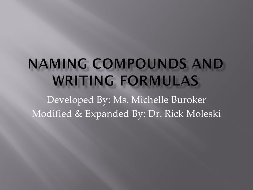 Developed By: Ms. Michelle Buroker Modified & Expanded By: Dr. Rick Moleski
