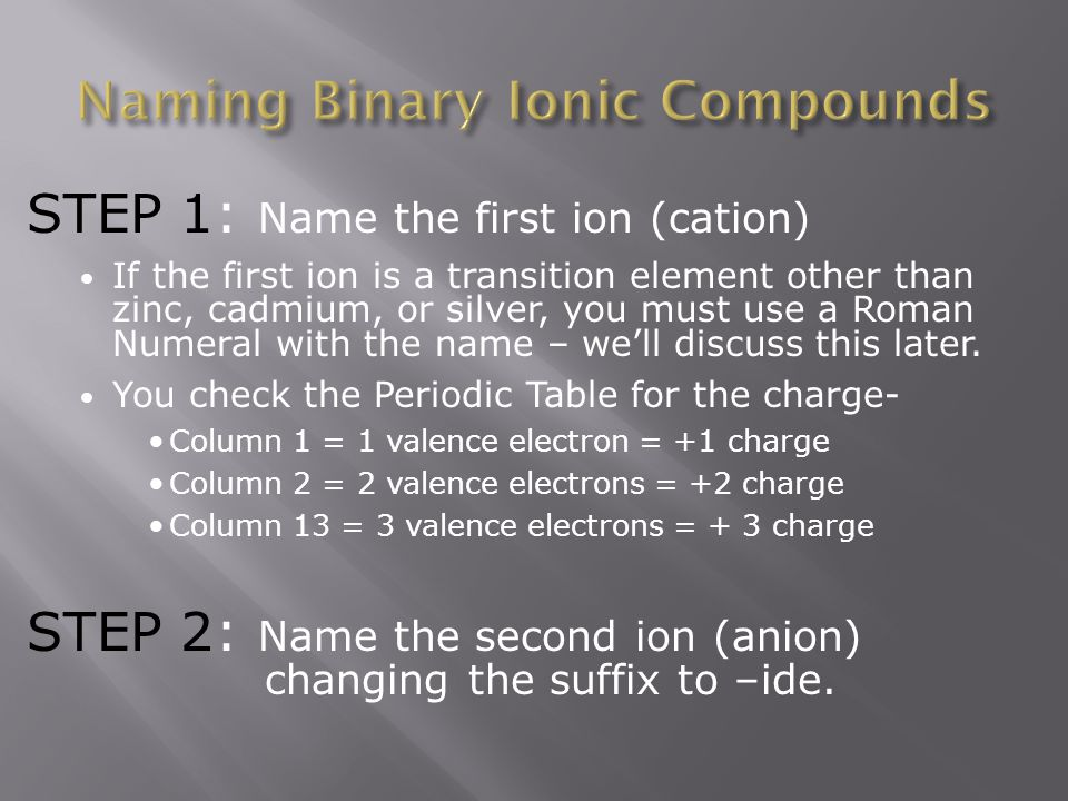 Writing Nonmetal Molecular Formulae using Stock System Since the name tells you the charge per atom of the first nonmetal, you follow these steps using sulfur (VI) oxide as our example: step 1- determine the charge of the second nonmetal from its position on the Periodic Table- -2 charge/O atom (column 17) step 2- figure out how many oxygen atoms are needed to equal a charge of -6 since you know that sulfur is a +6; 3 O step 3- from the ratio write the formula; 1S:3O = SO 3 Another example: phosphorus (V) oxide Let's see what you can do